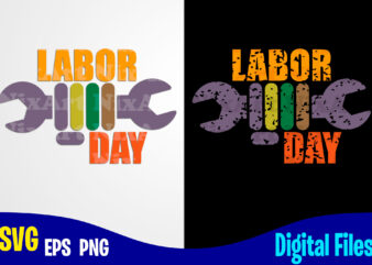 Labor day, Labor day svg, Labour, Distressed Labor Day design svg eps, png files for cutting machines and print t shirt designs for sale t-shirt design png