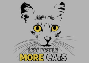 """Less People More Cats"" design tshirt vector template for sale"