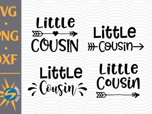 Dxf,Pdf,Png  Little Cousin Svg  Vector File Eps Big Cuz Lil/' Cuz Svg  Matching Cousin Shirts Svg for Cricut Cut File  Funny Cousin Svg