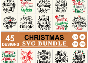 45 Styles Christmas svg bundle, Christmas Cutie svg, My Favorite Color is Christmas Lights svg, TIS the Season To be Freezin svg, Merry Christmas Ya Filthy Animal svg, Have Yourself a Merry Little Christmas svg, Baby It's Cold Outside svg, Tis The Season To Be Jolly svg, Dear Santa I Really Tried svg, Get Your Hohoho on svg, Gangsta Wrappa svg, Dear Santa I Can Explain svg, Gangsta Napper svg, Be Merry Y'all svg, Best Gift Ever svg, Don't Get Your Tinsel In A Tangle svg, Farm Fresh Christmas Trees svg, Get Your Sparkle On Christmas svg, file for tshirt design, circut, cutting, print, etc …