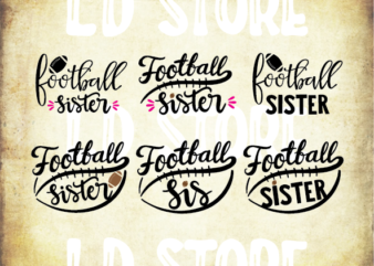 6 styles Football Sister svg bundle, Football Sister svg, football Sister , football svg, svg design, football shirt, football mama svg, cut file, football clipart