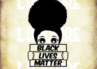 Black Lives Matter (2) Svg, African American Woman Svg, Black woman svg, Afro svg, Afro woman svg, Powerful svg, Beautiful svg, Queen svg