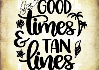 Good Times And Tan Lines Svg, Mermaid svg, Summer SVG, Beach svg, Ocean svg, Mermaid Summer Shirt Design, Cricut & Silhouette cut files