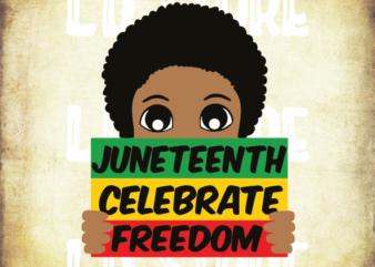 Juneteenth Celebrate Freedom (2) SVG, Black Boy SVG for Kids, Afro svg, Little Boy Svg, Strong Svg, Powerful svg, Beautiful svg, Queen svg