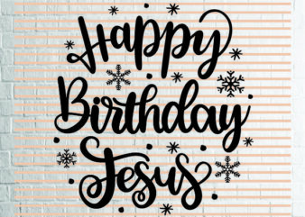 Happy Birthday Jesus (2) SVG – Winter svg – Cookie svg – Christmas SVG – Commercial Use svg, dxf, png and jpg files