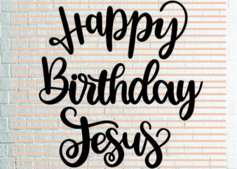 Happy Birthday Jesus (1) SVG – Winter svg – Cookie svg – Christmas SVG – Commercial Use svg, dxf, png and jpg files