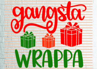 Gangsta Wrappa SVG – Winter svg – Cookie svg – Christmas SVG – Commercial Use svg, dxf, png and jpg files