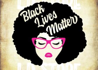 Black Lives Matter Svg, African American Woman Svg, Black woman svg, Afro svg, Afro woman svg, Powerful svg, Beautiful svg, Queen svg