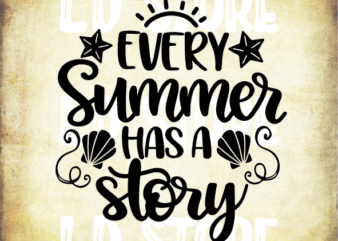 Every Summer Has A Story (2) Svg, Summer Quote Svg, Vacation Svg, Travel Svg, Tropical Svg, Beach Svg, Ocean Svg, Outdoor Svg, Cricut Svg