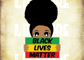 Black Lives Matter (3) Svg, African American Woman Svg, Black woman svg, Afro svg, Afro woman svg, Powerful svg, Beautiful svg, Queen svg