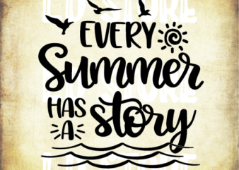 Every Summer Has A Story (1) Svg, Summer Quote Svg, Vacation Svg, Travel Svg, Tropical Svg, Beach Svg, Ocean Svg, Outdoor Svg, Cricut Svg