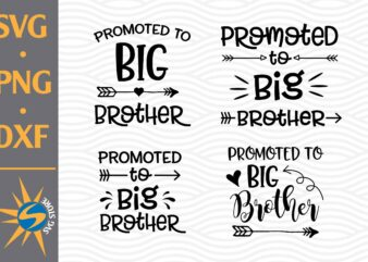 Promoted to Big Brother SVG, PNG, DXF Digital Files