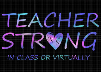 Teacher Strong In-Class or Virtually, Teacher Strong In-Class or Virtually svg, teacher svg, teacher, Back to School 2020 Teacher Strong In-Class or Virtually