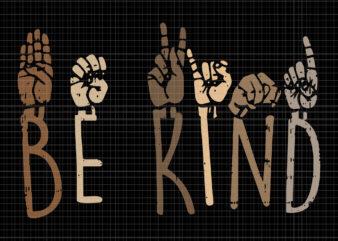 Be kind hand svg,be kind hand ,be kind svg,be kind hand sign language teachers melanin interpreter svg,be kind hand sign language teachers melanin interpreter
