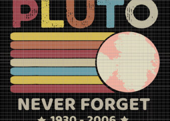 Pluto Never Forget 1930 – 2006 Vintage, Pluto Never Forget 1930 – 2006 Vintage svg, Pluto Never Forget 1930 – 2006, Pluto Never Forget 1930 – 2006 svg, Pluto Never Forget 1930 – 2006 Vintage design
