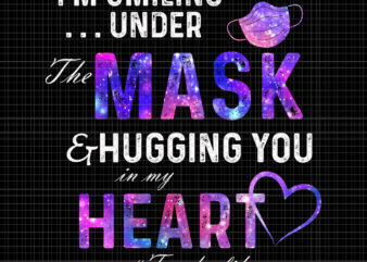 I'm Smiling Under The Mask and Hugging you in my heart PNG, I'm Smiling Under The Mask and Hugging you in my heart, I'm Smiling Under The Mask and Hugging you in my heart DESIGN
