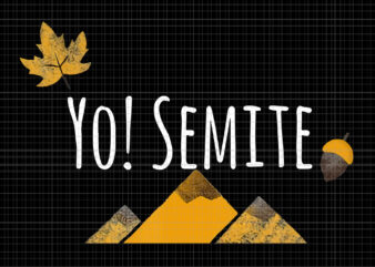 Yo Semite, Yo Semite PNG, Yo Semite Jewish Yosemite Yo-Semite, yo semite vintage, yo semite vector, yo semite go vote yo-semites election anti trump
