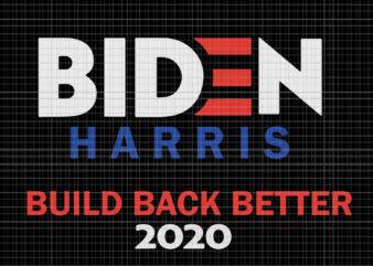 Biden harris, biden harris 2020 png, Biden harris build back better 2020, Biden harris build back better 2020 svg, biden harris svg, biden 2020, biden 2020 svg, joe biden, joe biden svg, biden for president svg, biden harris 2020, biden harris svg, kamala harris svg