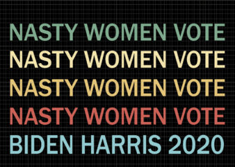 Nasty Women Vote Biden Harris 2020, Nasty Women Vote Biden Harris 2020 svg, kamala harris svg, Biden harris, biden harris 2020 png, biden harris svg, biden 2020, biden 2020 svg, joe biden, joe biden svg, biden for president svg, biden harris 2020, biden harris svg, eps, dxf file