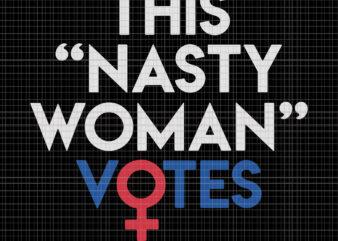 Nasty woman vote, This nasty woman votes biden harris 2020 , biden harris, biden harris 2020 png, biden harris svg, biden 2020, biden 2020 svg, joe biden, joe biden svg, biden for president svg, biden harris 2020, biden harris svg, kamala harris