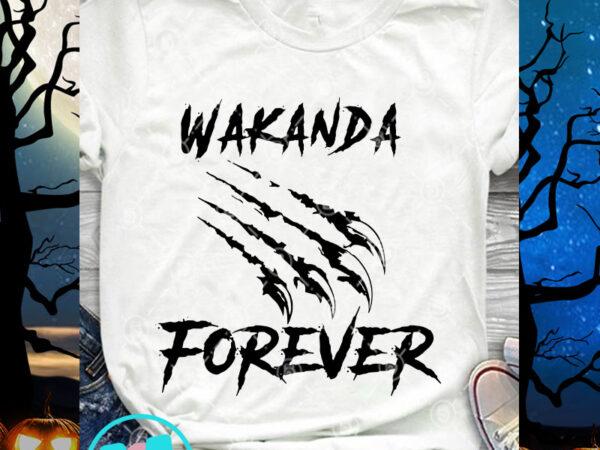 Wakanda Forever Panther Svg Black Panther Svg Rip Chadwick Boseman Svg Digital Download Buy T Shirt Designs