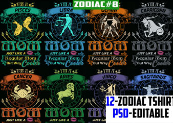 12 zodiac mom birthday bundle Many color tshirt design psd file editable text and layer zodiac#8 UPDATE