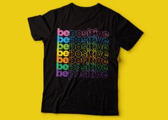 be positive colorful repetitive tshirt design | black woman tshirt design