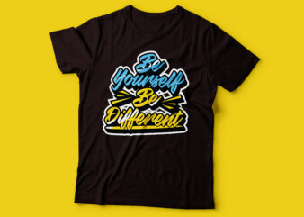 be yourself be different tshirt design