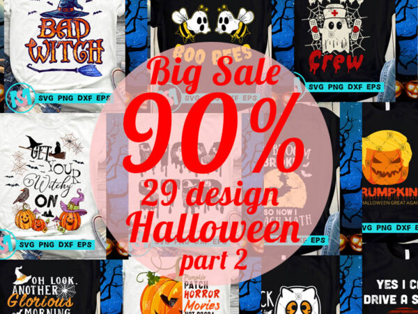 Big Sale 90% Halloween SVG, Witches SVG, Boo SVG, Pumpkin SVG, Holiday SVG, Funny SVG t shirt template