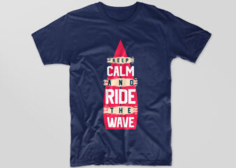 Surfing t-shirt design vector. Surf quotes t shirt design, Keep calm and ride the wave. Eps svg png