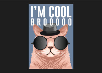 I'm cool bro, Cute cat funny t-shirt design, Kidding animals t shirts designs ready to print