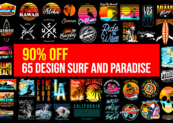65 Surf Paradise Tshirt design , summer, surfing beach, outdoor and travel tee shirt pack. california, los angeles, miami, florida, hawaii, surf rider club