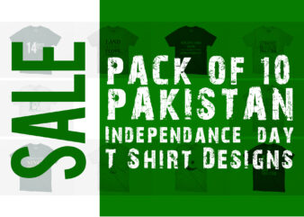 Pack of 10 Pakistan Independence Day T Shirt Designs with vector files