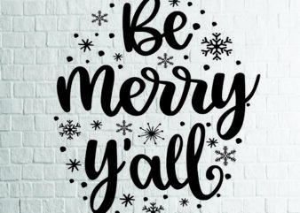 Be Merry Y'all (1) SVG – Snowflake SVG – Winter svg – Mittens svg – Christmas SVG – Commercial Use svg, dxf, png and jpg files