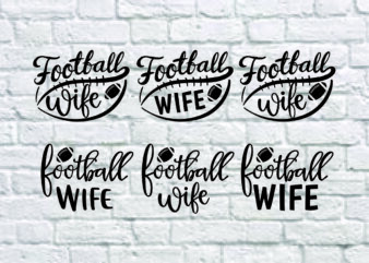 6 styles Football wife svg bundle, Football wife svg, football wife, football svg, svg design, football shirt, football mama svg, cut file, football clipart