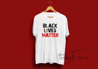 Black Lives Matter | ready to print with editable files t shirt design template