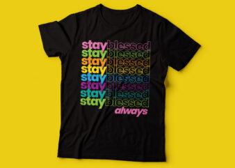 stay blessed always colorful repetitive design