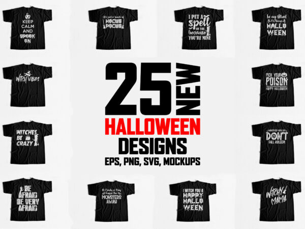 25 NEW Halloween Designs – Buy Trendy Halloween Quote Designs for T-shirts Hoodies mugs or stickers