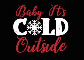 Baby It's Cold Ouside Christmas