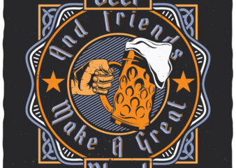 Beer And Friends. Editable t-shirt design.