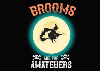 Brooms are For Amateurs Halloween