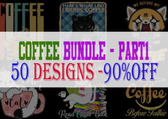 Coffee Bundle Part 1 – 50 Designs – 90%OFF
