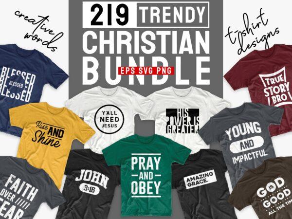 Christian t-shirt designs bundle, 219 Trendy religion t shirt design bundles vector pack SVG PNG EPS