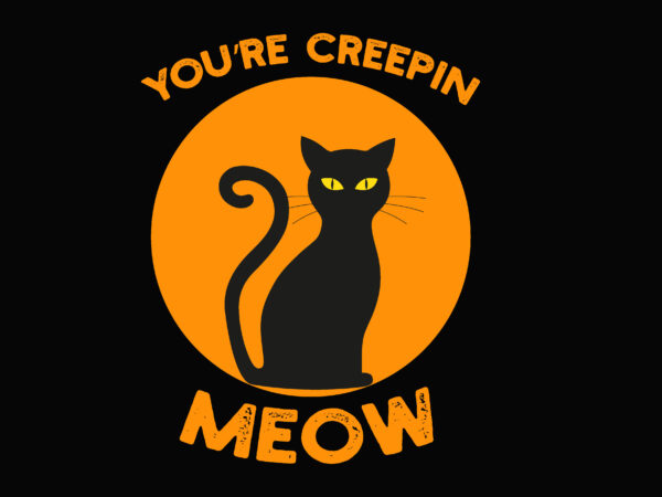 Creepin Meow Cat Halloween t shirt vector file