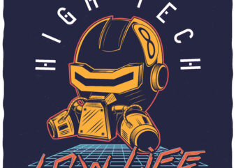 High Tech Low Life. Editable t-shirt design.
