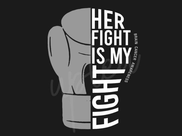 Her Fight Is My Fight For Brain Cancer SVG, Brain Cancer Awareness SVG, Grey Ribbon SVG, Fight Cancer SVG, Awareness Tshirt svg, Digital Files