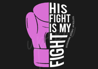 His Fight Is My Fight For Testicular Cancer SVG, Testicular Cancer Awareness SVG, Light Purple Ribbon SVG, Fight Cancer svg, Awareness Tshirt svg, Digital Files