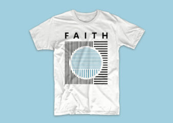 Faith trendy t-shirt design for youth. Religion t-shirt designs svg png. Creative t shirt design youth style with geometrical style.