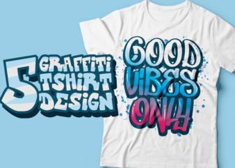 five tshirt graffiti design | graffiti tshirt design