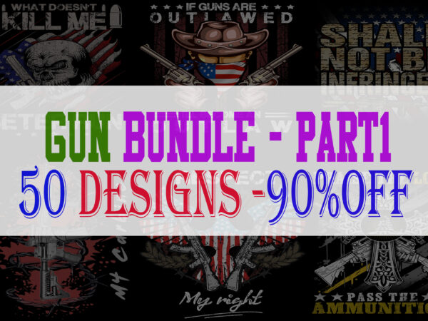 Gun Bundle Part 1 – 50 Designs -90% OFF